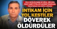 Tuzak kurdukları babayı öldürüp, oğlunu yaralayan 4 kişi gözaltına alındı