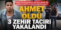 Uyuşturucu kullanan Ahmet öldü, hapları satan 3 kişi yakalandı