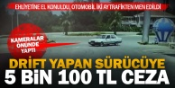Drift yapan sürücüye 5 bin 100 TL ceza