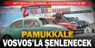 Pamukkale Belediyesi 2. Vosvos Festivali başlıyor