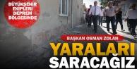 Büyükşehir Belediye Başkanı Zolan: Yaraları saracağız