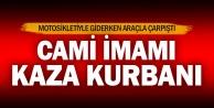 Çivril Beydilli cami imamı kazada yaşamını yitirdi