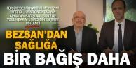 Bezsan, PAÜ hastanesini bağışlarıyla donatıyor