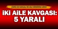 Denizli'de iki aile arasında silahlı kavga: 5 yaralı