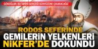 Gökoğlan: Kanuninin Rodos seferinde gemilerin bezleri Nikferde dokundu