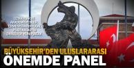Büyükşehirden Uluslararası Panel