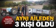 Çal'da kamyon ile traktör çarpıştı; aynı aileden 3 kişi öldü