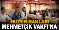 Merkezefendi Meclisi'nde huzur Hakları Mehmetçik Vakfı'na bağışlanacak