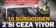 Trafik kontrollerinde araçların yüzde 20sine ceza uygulandı