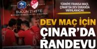 Türkiye-Fransa maçı, Çınarda dev ekranda yayınlanacak