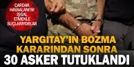 30 muvazzaf ve eski asker yeniden tutuklandı