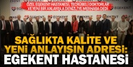 Egekent Hastanesinin yeni yönetimi ve tecrübeli hekim kadrosu Denizliye 'merhaba dedi