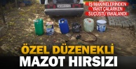 Özel düzenekle iş makinelerinden yakıt çalan hırsız suçüstü yakalandı