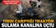 Sarayköy'de tırın çarptığı traktör kanala uçtu