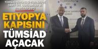 TÜMSİAD Denizli şubesi, Etiyopya ile ticareti hızlandırıyor