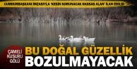 Çameli'deki Kusuru Gölü kesin korunacak hassas alan ilan edildi