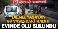 Denizli#039;de 69 yaşındaki kadın evinde ölü bulundu