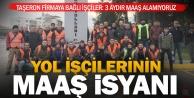 3 aydır maaş alamayan yol işçileri iş bıraktı