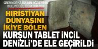 Denizlide kurşun tablet üzerine yazılmış İncil ele geçirildi