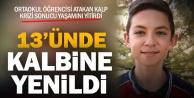 Kalp krizi geçiren 13 yaşındaki Atakan kurtarılamadı