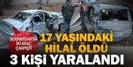 Serinhisarda otomobille hafif ticari araç çarpıştı: 1 ölü, 3 yaralı