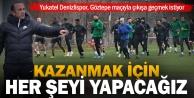 Teknik Direktör Özdilek: Göztepe maçında kazanmak için her şeyi yapacağız