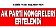 AK Partinin bu hafta sonu yapılacak ilçe kongreleri ertelendi