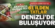 Anatolia Gurme Fest Denizlide 81 ilden tatları buluşturuyor