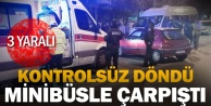 Kuşpınarda kontrolsüz dönüş kazası: 3 yaralı