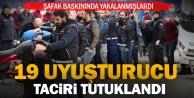 Şafak baskınında gözaltına alınan 23 uyuşturucu zanlısından 9u tutuklandı