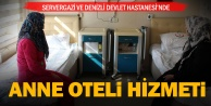 Servergazi ve Denizli Devlet Hastanelerinde anne oteli hizmeti