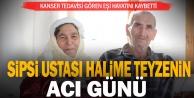 Sipsi Ustası Halime Özke'nin eşi hayatını kaybetti