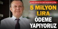 Denizlispor Kulübü Başkanı Çetin#039;den mali durum açıklaması: