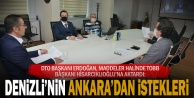 DTO Başkan Erdoğan, Hisarcıklıoğluna Denizlinin isteklerini aktardı