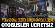 Vefa Sosyal Destek Grubu görevlilerine belediye otobüsleri ücretsiz