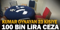 Yasadışı kumar oynayan 23 kişiye 100 bin lira ceza