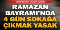 Cumhurbaşkanı Erdoğan açıkladı: Ramazan Bayramında sokağa çıkma yasağı var