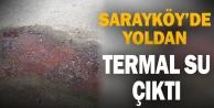 Sarayköy#039;de yoldan termal su çıktı