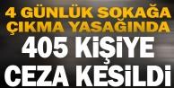 Sokağa çıkma yasağını ihlal eden 405 kişiye ceza