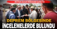 AK Parti Denizli Milletvekili Şahin Tin, Denizli#039;deki deprem bölgesinde incelemelerde bulundu