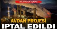 Bakan Kurum açıkladı: Avdan Projesi iptal edildi