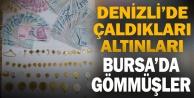 Dolandırdıkları 250 bin TLlik altını Bursada toprağa gömmüşler