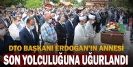DTO Başkanı Uğur Erdoğan#039;ın annesi son yolculuğuna uğurlandı