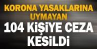 104 kişiye maske ve sosyal mesafe cezası