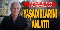 Koronayı yenen 77 yaşındaki avukat, tedavi sürecini analttı