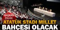 Başkan Zolan: Atatük Stadı millet bahçesi olacak
