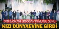 Dto Başkanı Erdoğan, Kızı Sahrayı Evlendirdi