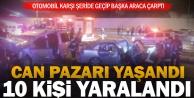 Karşı şeride geçen otomobilin ticari araçla çarpışması sonucu 10 kişi yaralandı