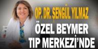 Op. Dr. Şengül Yılmaz, Özel Beymer Tıp Merkezinde