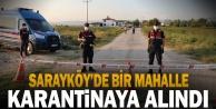 Sarayköy#039;de bir mahalle karantinaya alındı